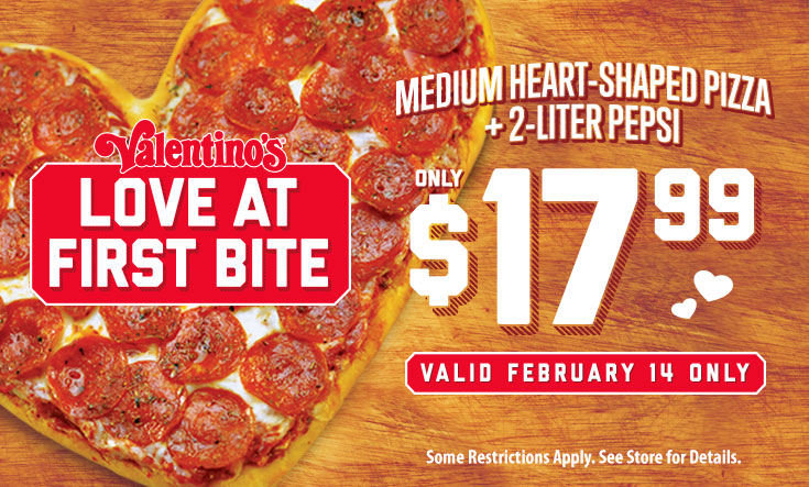 Love at First Bite - Medium Heart-Shaped Pizza + 2-Liter Pepsi Only $17.99. Valid Feb. 14 only.