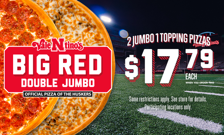 """Big Red Double JUMBO -  BIG RED DOUBLE JUMBO – 2 JUMBO 1 Topping Pizzas $17.79 each    *Limited time only. Some restrictions apply. Two JUMBO 16"""" pizzas for only $17.79 each. Must buy two JUMBOs for discounted price. Additional toppings and specialty pizzas are extra. Limit 2 JUMBO offers per order at discounted price per visit. Not good with any other offer or Family Value Pack. Good at participating locations only."""